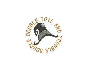 Double Double Toil and Trouble Witches hat machine embroidery design