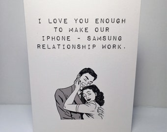 Funny Iphone - Samsung relationship/ Greeting card