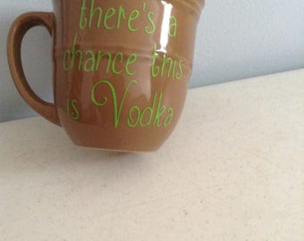 chance this is vodka coffee mug