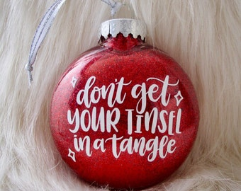 Don't Get Your Tinsel in a Tangle Christmas Tree Ornament - Glittery Disc Ornament - Available in Red, Green, and Champagne