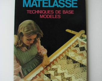 """Vintage """"Quilted"""" book. Basic techniques. Editions C.I.L 1981, sewing patterns."""
