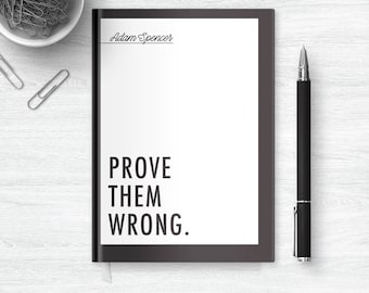 Work Journal Quote, Inspirational Quotes for Work Notebook, Prove them Wrong Notebook Journal for College Inspiration Quote Notebook