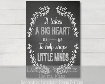 Teacher gifts, Teacher Appreciation gift, sign, teacher gift printable, It takes a big heart to shape little minds, thank you teacher, cards