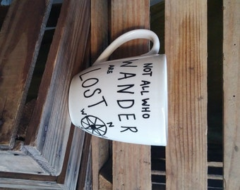 Not All Who Wander Are Lost Ceramic Mug