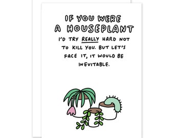 If You Were A Houseplant Card by Veronica Dearly - Valentines Day Card - Anniversary Card - Love Card - Plant Pals - Plant Card Dead Plants
