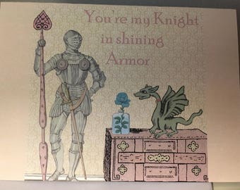 You're my Knight in shining Armor