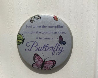 Butterfly Magnet - Butterfly magnet - Just when the caterpillar thought... - Butterfly Caterpillar Quote - Quote Magnet