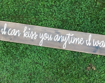 Hand painted sign • So I Can Kiss You Anytime I Want • Rustic Sign • Master Bedroom Sign