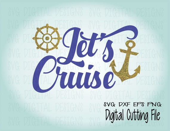 Cruise SVG Summer SVG File Beach Quote / Saying   Summer Svg Cut Files Great  For Silhouette / Cricut Svg Dxf Eps Png, Cruise Vinyl Design From ...