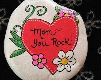 Mom, You Rock Mother's Day Hand Painted River Rock