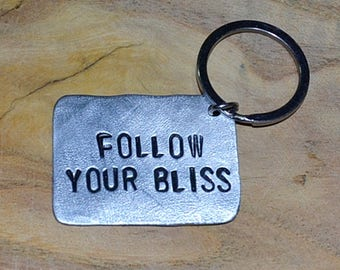 Follow your Bliss Hand Stamped Keychain, Travel Gift, Aluminum Keychain, Personalized Gift For Her or Him, Inspirational Gift Free Shipping