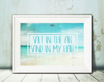 Beach Life Printable, Salt in the Air, Sand in my Hair, Beach Printable, Ocean, Sand, Typographical Print, Instant Download,8x10 16x20