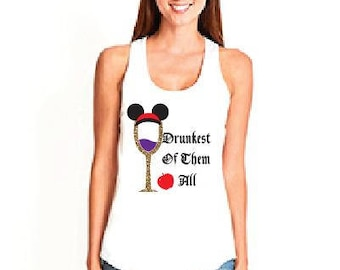 Snow White Princess Drunkest of them All Wine and Disney Womens Drinking Tank Top Gathered Racer back Longer Length