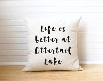 Custom Lake Pillow Welcome to the Lake Lake House Decor Lake Cabin Lake Life Life is Better at the Lake Pillow MN Lake Pillow Lake Gift