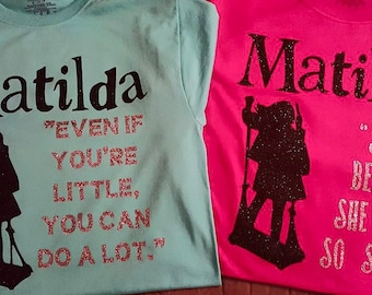 Matilda quotes custom t-shirt. Other colors available! Perfect for seeing the show too!