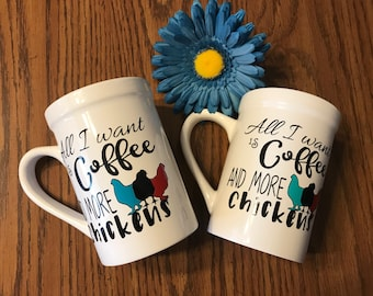 """All I want is coffee and more chickens"""" coffee mug"""