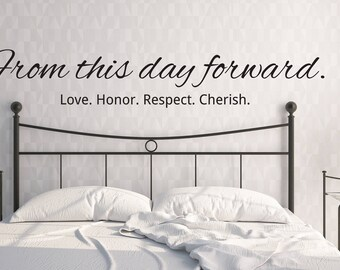 "Vinyl Wall Art Decal   ""From this day forward. Love. Honor. Respect. Cherish.""   Love Decor ~ Wedding Decor ~ Marriage Decor"