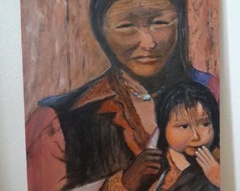 Vintage Signed Native Americans- American Indians - Oil on Canvas Painting -Mother with Daughter Large 20 X 16 inches