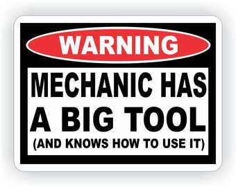 Warning Mechanic Has A Big Tool And Knows How To Use It Decal Sticker  | Toolbox Tool Chest | Garage Decals |