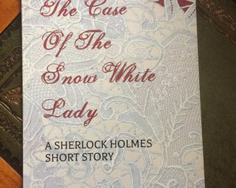 The Case of the Snow-White Lady: a Sherlock Holmes Halloween novelette