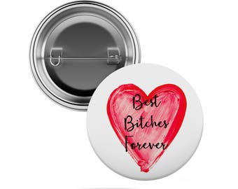 Best Bitches Button - Pinback  - Pin- Glossy