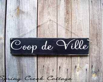 Coop Signs, Coop De Ville, Chicken Coop Decor, Rustic, Handpainted, Farmhouse Decor, Farmhouse Signs