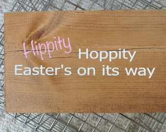"""Wooden hand painted sign, """"Hippity Hoppity Easter's on its way"""""""