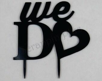 We Do Cake Topper - Wedding Cake Topper, Heart Shaped Topper, Heart Shaped Cake - L171010