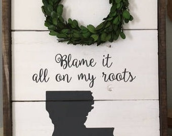 Blame It All On My Roots with preserved boxwood wreath wooden sign