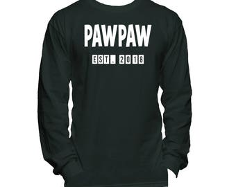 PawPaw Est. (Any Year) Long Sleeve T-Shirt - PawPaw Tee Shirt - PawPaw T Shirt - PawPaw Gift - PawPaw Shirt - Grandpa To Be