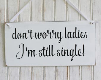 Don't Worry Ladies Wedding Sign for Ring Bearer Handcrafted Wedding Decor