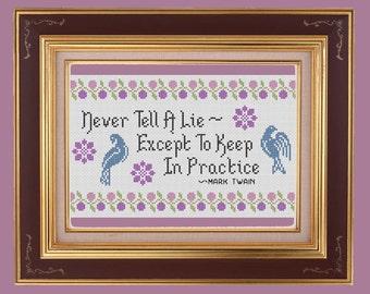 Mark Twain Series: Never Tell A Lie Cross Stitch Pattern - PDF Pattern Instant Download