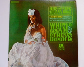 "Herb Alpert and The Tijuana Brass - Whipped Cream and Other Delights - ""A Taste of Honey"" - A&M Records 1965 - Vintage Vinyl Lp Record Album"