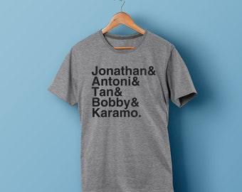 Queer Eye Name Shirt - Jonathon, Antoni, Tan, Bobby and Karamo