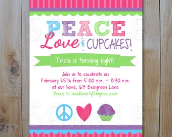 Printable Birthday  Invitations /  Peace Love Cupcakes / Cupcake Decorating Party / PRINTABLE INVITATION / 62512