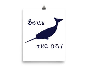 Seas the Day Narwhal Poster Inspirational Narwhal Gift Motivational Narwhal Gifts Narwhale Unicorn of the Sea