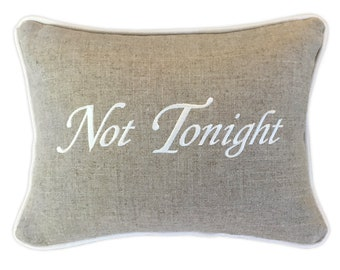 embroidery pillow tonight not tonight boudoir bedroom beige linen bridal shower wedding