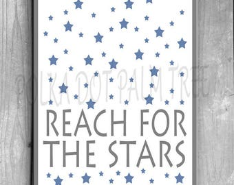 INSTANT DOWNLOAD Reach For The Stars Blue And Gray Childs Room Babys Room Nursery Decor Encouraging Inspiring Word Art 8 x 10 Printable PDF