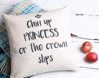 Chin Up Princess Funny Quote Text Cushion Pillow Linen Cotton Cover Gift for Girls Girlfriend