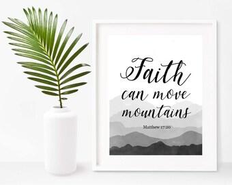 Faith Can Move Mountains, Scripture Printable, Matthew 17:20,  Bible Verse Print, Christian Print,  Instant Download, Home Decor, Wall Decor