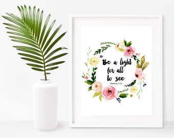 Inspirational Quote, Be A Light For All To See,  Bible Verse Print, Scripture Print, Instant Download, Wall Decor, Bible Wall Art