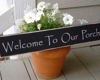 SaLE / WeLCOME To OuR PoRch Country Primitive prim Wood wall Sign / Garden Decor / Ready To Ship