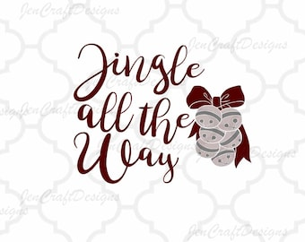 Jingle All The Way svg, Christmas SVG, winter svg, holiday svg cut SVG File, DXF, pdf, eps, png Cut File for Silhouette, Cricut