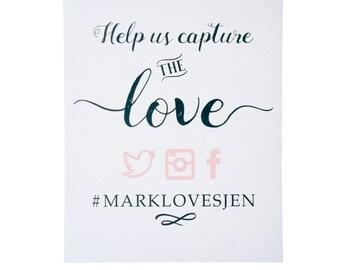 Capture the Love Social Media Wedding Print ~ Hashtag Wedding Print ~ Wedding Sign