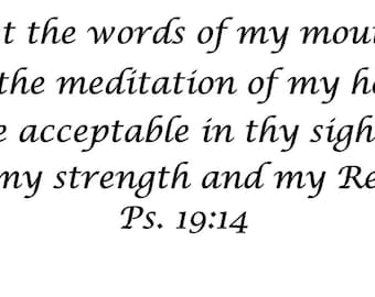 Let the words of my mouth Bible verse/Inspirational vinyl wall decal/ Wall art/The meditation of my heart wall saying