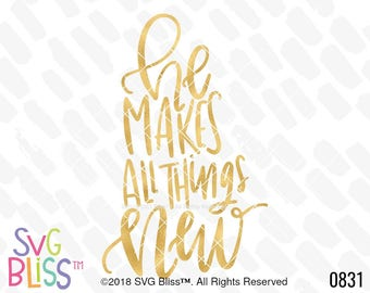 Bible Verse SVG, He Makes All Things New, Christian, God is Good, Redeemed, Restored, Jesus, Cricut & Silhouette Cut File, DXF, Handlettered
