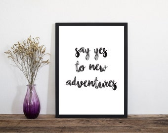 Say Yes to Adventures Wall Art Print, Letterpress Print, Art Print, Typography Poster, Typography Quote, Minimalist Print
