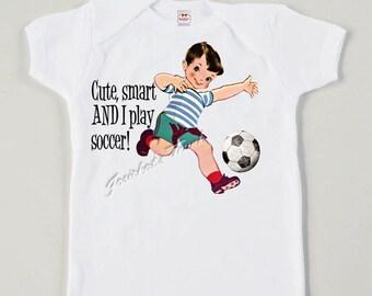 "Boy Soccer Tee ""Cute, Smart AND I Play Soccer"" Custom Size Vintage T Shirt Retro"