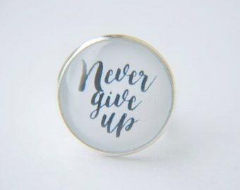 Never Give Up, Inspirational Quote Ring, Survivor Jewellery, 20mm Adjustable Ring, Silver Plated Jewellery, Under 10, Cabochon Ring