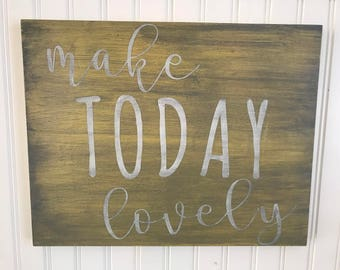 Make Today Lovely Wood Sign